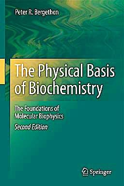 Portada del libro 9781441963239 The Physical Basis of Biochemistry. the Foundations of Molecular Biophysics