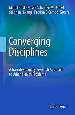 Portada del libro 9781441963291 Converging Disciplines. a Transdisciplinary Research Approach to Urban Health Problems