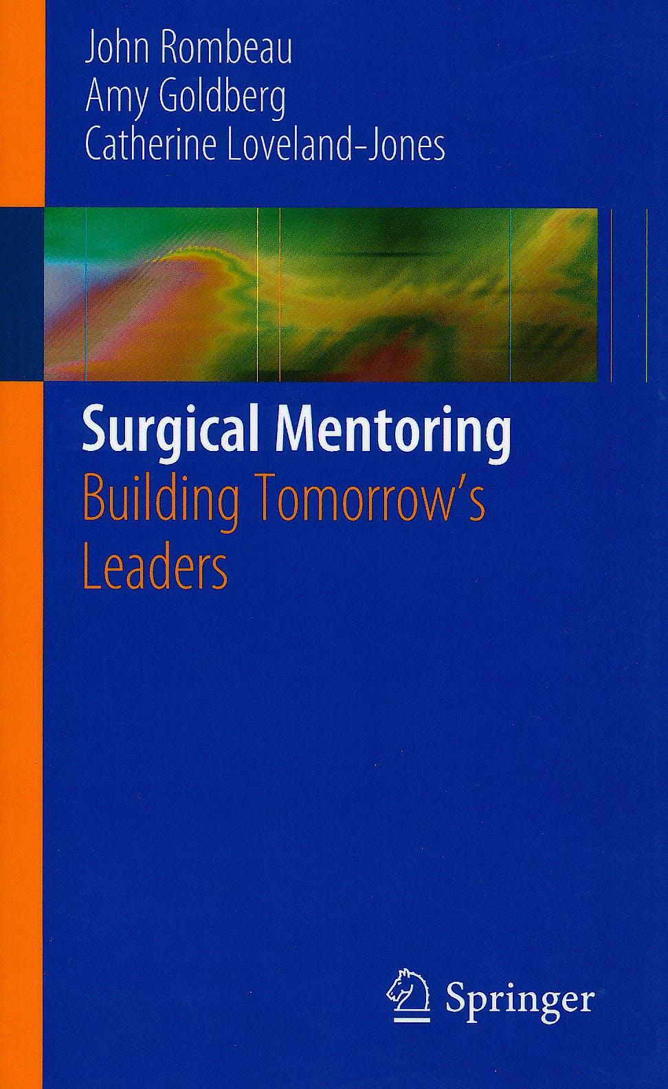 Portada del libro 9781441971906 Surgical Mentoring. Building Tomorrow's Leaders