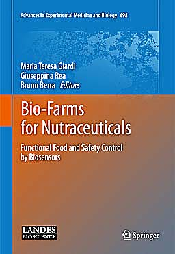 Portada del libro 9781441973467 Bio-Farms for Nutraceuticals. Functional Food and Safety Control by Biosensors (Advances in Experimental Medicine and Biology, Vol. 698)