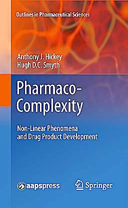 Portada del libro 9781441978554 Pharmaco-Complexity. Non-Linear Phenomena and Drug Product Development (Outlines in Pharmaceutical Sciences, Vol. 1)