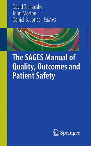 Portada del libro 9781441979001 The SAGES Manual of Quality, Outcomes and Patient Safety