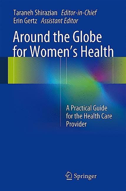 Portada del libro 9781441982575 Around The Globe For Women's Health. a Practical Guide For The Health Care Provider
