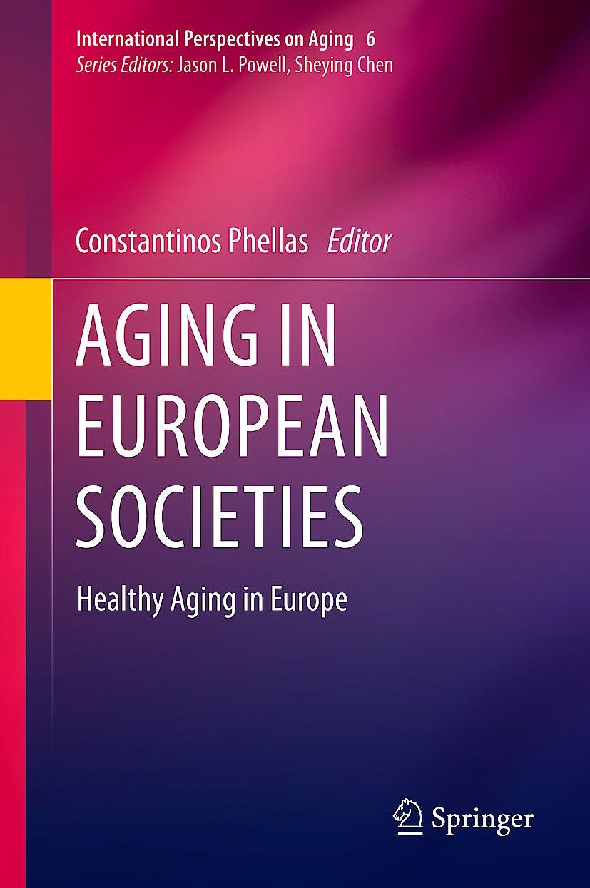 Portada del libro 9781441983442 Aging in European Societies. Healthy Aging in Europe (International Perspectives on Aging, Vol. 6)
