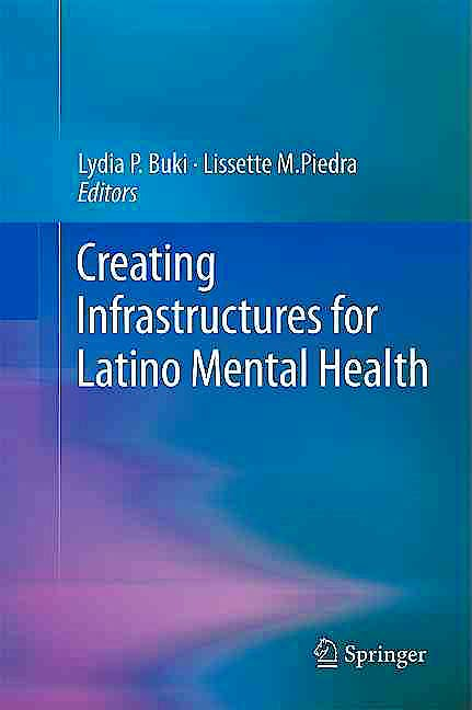 Portada del libro 9781441994516 Creating Infrastructures for Latino Mental Health
