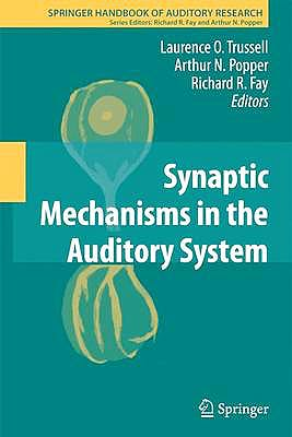 Portada del libro 9781441995162 Synaptic Mechanisms in the Auditory System (Springer Handbook of Auditory Research, Vol. 41)