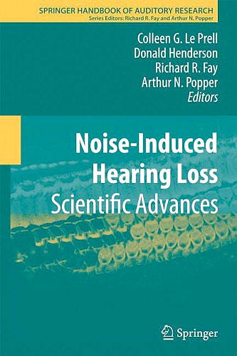 Portada del libro 9781441995223 Noise-Induced Hearing Loss. Scientific Advances (Springer Handbook of Auditory Research, Vol. 40)