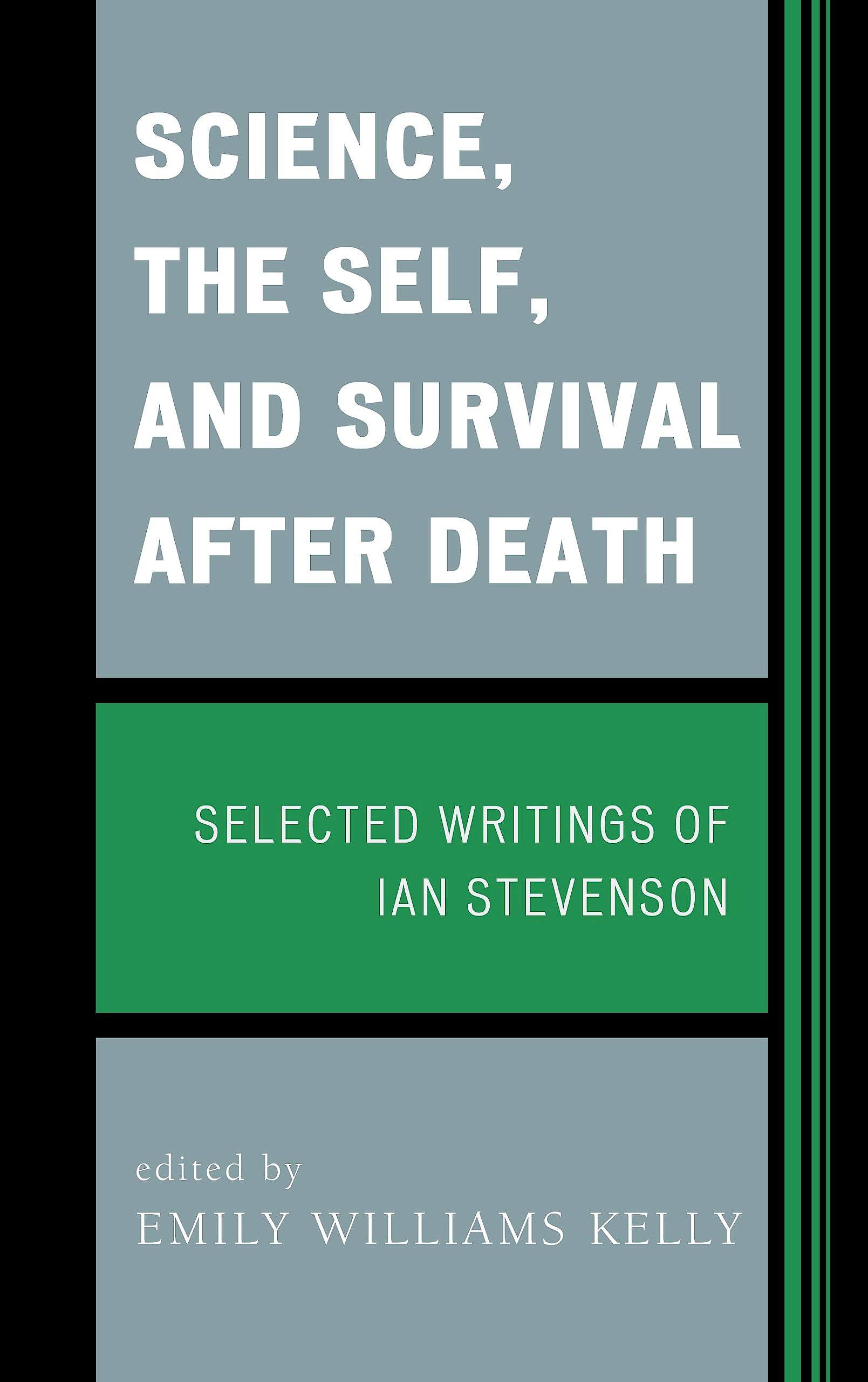Portada del libro 9781442221147 Science, the Self, and Survival after Death: Selected Writings of Ian Stevenson