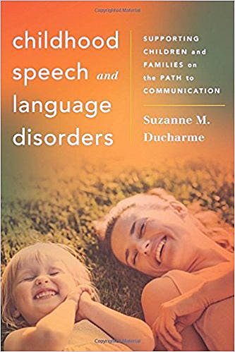 Portada del libro 9781442238459 Childhood Speech and Language Disorders. Supporting Children and Families on the Path to Communication