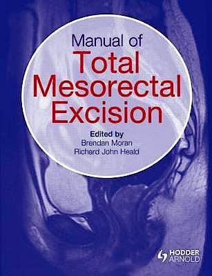 Portada del libro 9781444117165 Manual of Total Mesorectal Excision