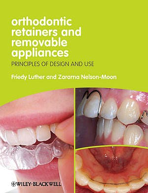Portada del libro 9781444330083 Orthodontic Retainers and Removable Appliances. Principles of Design and Use