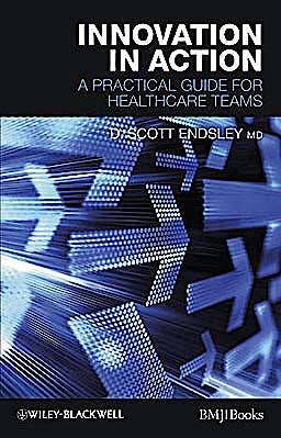 Portada del libro 9781444330571 Innovation in Action: A Practical Guide for Healthcare Teams