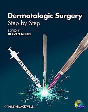 Portada del libro 9781444330670 Dermatologic Surgery. Step by Step + Dvd