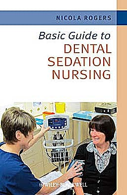 Portada del libro 9781444334708 Basic Guide to Dental Sedation Nursing