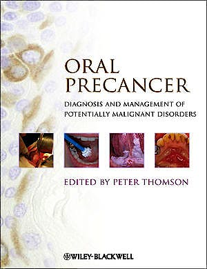 Portada del libro 9781444335743 Oral Precancer. Diagnosis and Management of Potentially Malignant Disorders