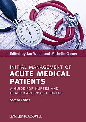 Portada del libro 9781444337167 Initial Management of Acute Medical Patients: A Guide for Nurses and Healthcare Practitioners
