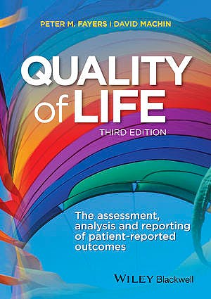 Portada del libro 9781444337952 Quality of Life: The Assessment, Analysis and Reporting of Patient-Reported Outcomes