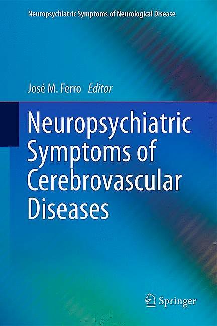 Portada del libro 9781447124276 Neuropsychiatric Symptoms of Cerebrovascular Diseases (Neuropsychiatric Symptoms of Neurological Disease)