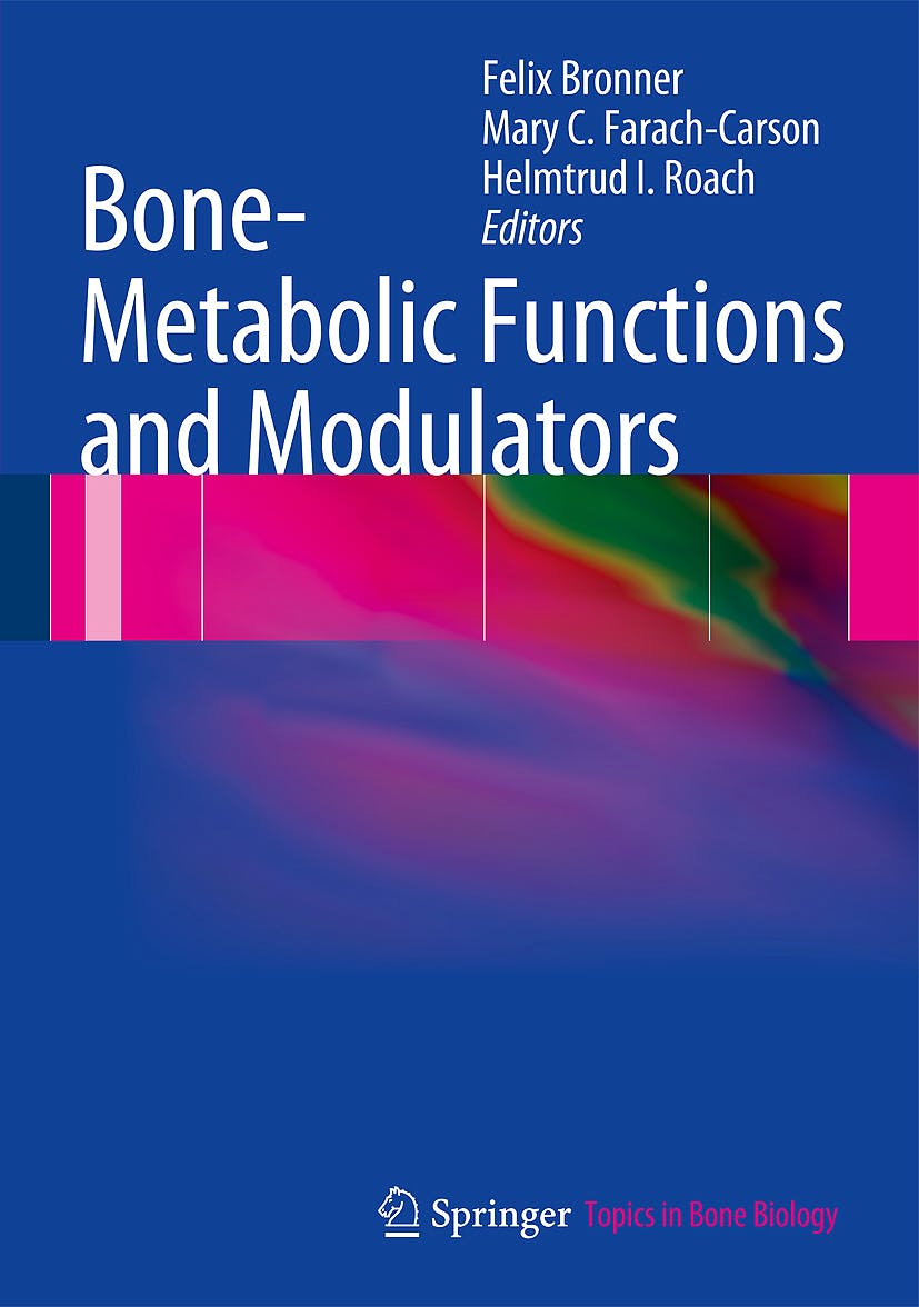 Portada del libro 9781447127444 Bone-Metabolic Functions and Modulators (Topics in Bone Biology, Vol. 7)