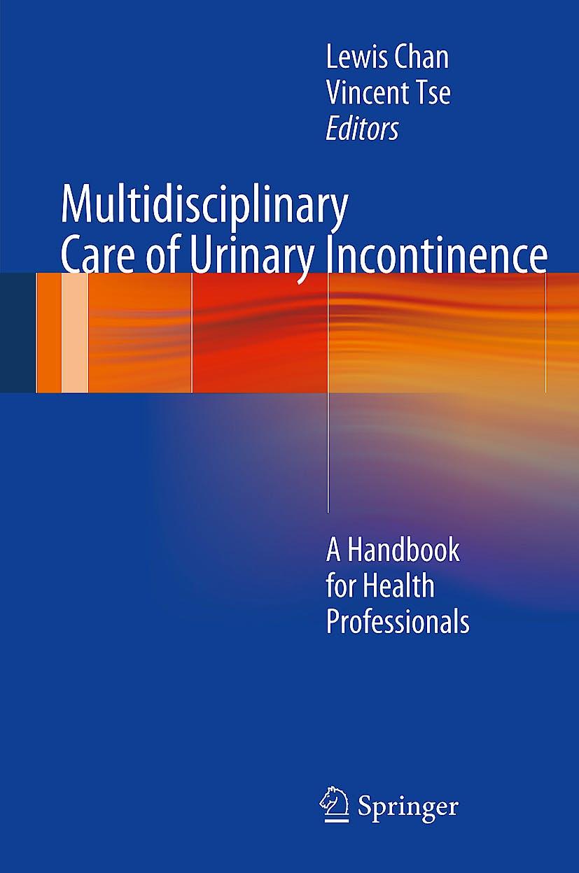 Portada del libro 9781447127710 Multidisciplinary Care of Urinary Incontinence. a Handbook for Health Professionals
