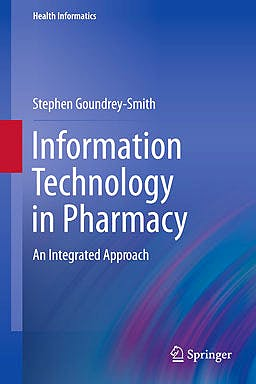 Portada del libro 9781447127796 Information Technology in Pharmacy. an Integrated Approach (Health Informatics)