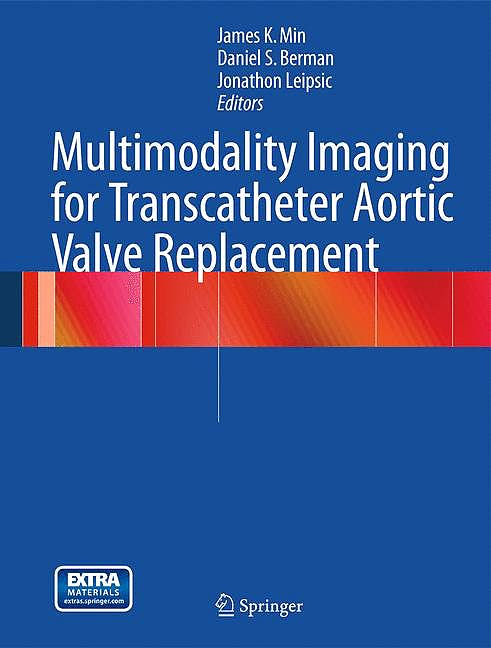 Portada del libro 9781447127970 Multimodality Imaging for Transcatheter Aortic Valve Replacement