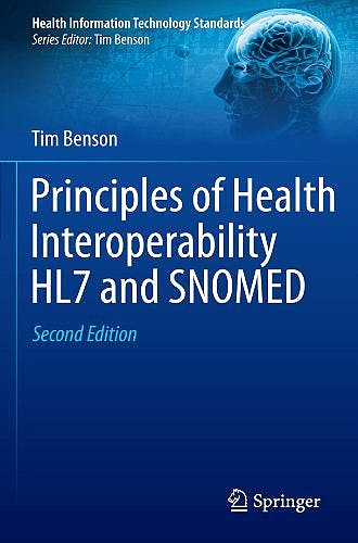 Portada del libro 9781447128007 Principles of Health Interoperability Hl7 and Snomed (Health Information Technology Standards Series)