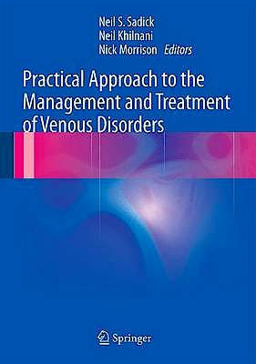 Portada del libro 9781447128908 Practical Approach to the Management and Treatment of Venous Disorders