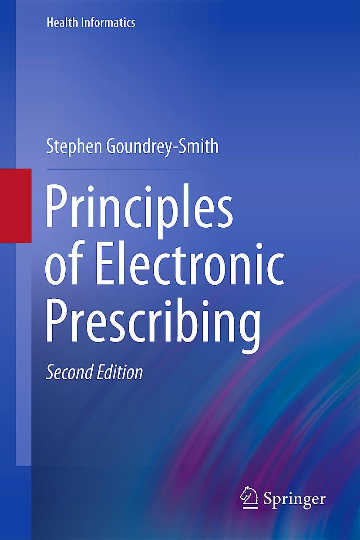 Portada del libro 9781447140443 Principles of Electronic Prescribing (Health Informatics Series)