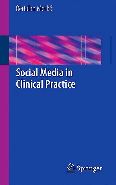 Portada del libro 9781447143055 Social Media in Clinical Practice