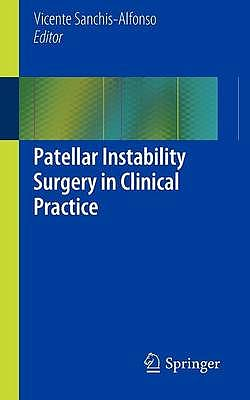 Portada del libro 9781447145004 Patellar Instability Surgery in Clinical Practice