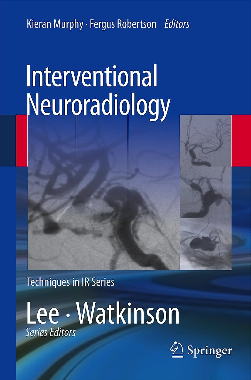 Portada del libro 9781447145813 Interventional Neuroradiology (Techniques in Interventional Radiology)