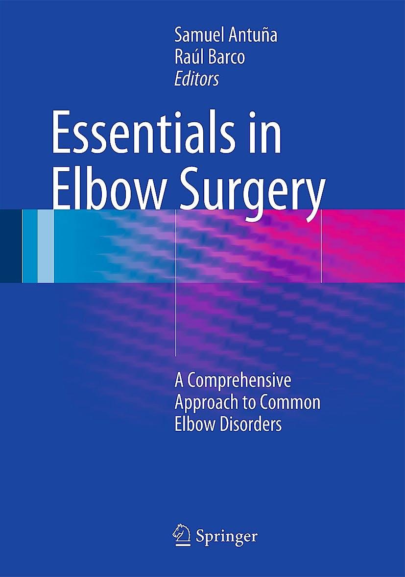 Portada del libro 9781447146247 Essentials in Elbow Surgery. a Comprehensive Approach to Common Elbow Disorders