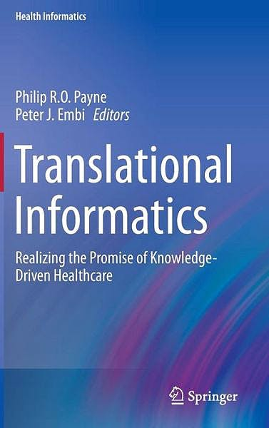 Portada del libro 9781447146452 Translational Informatics. Realizing the Promise of Knowledge-Driven Healthcare (Health Informatics)