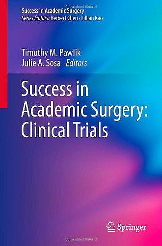Portada del libro 9781447146780 Success in Academic Surgery: Clinical Trials