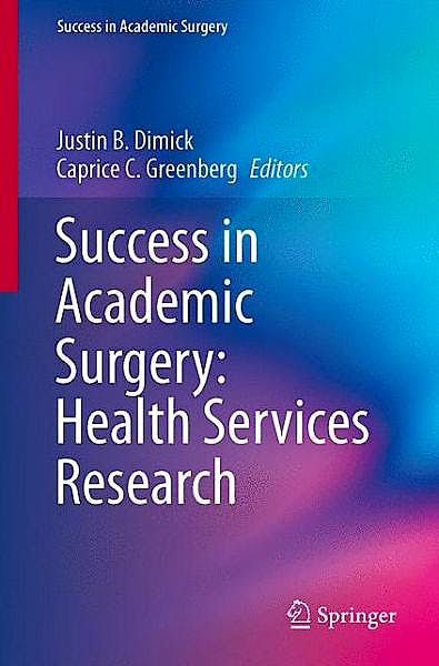 Portada del libro 9781447147176 Success in Academic Surgery: Health Services Research (Success in Academic Surgery)
