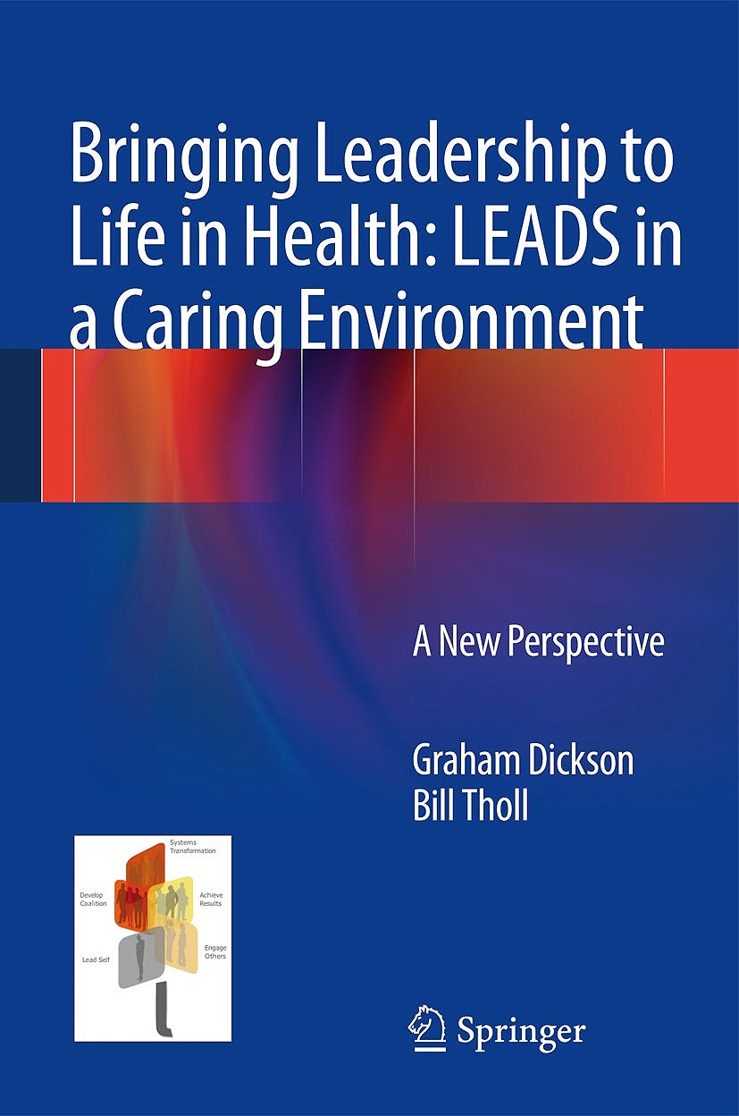 Portada del libro 9781447148746 Bringing Leadership to Life in Health: 'Leads' in a Caring Environment