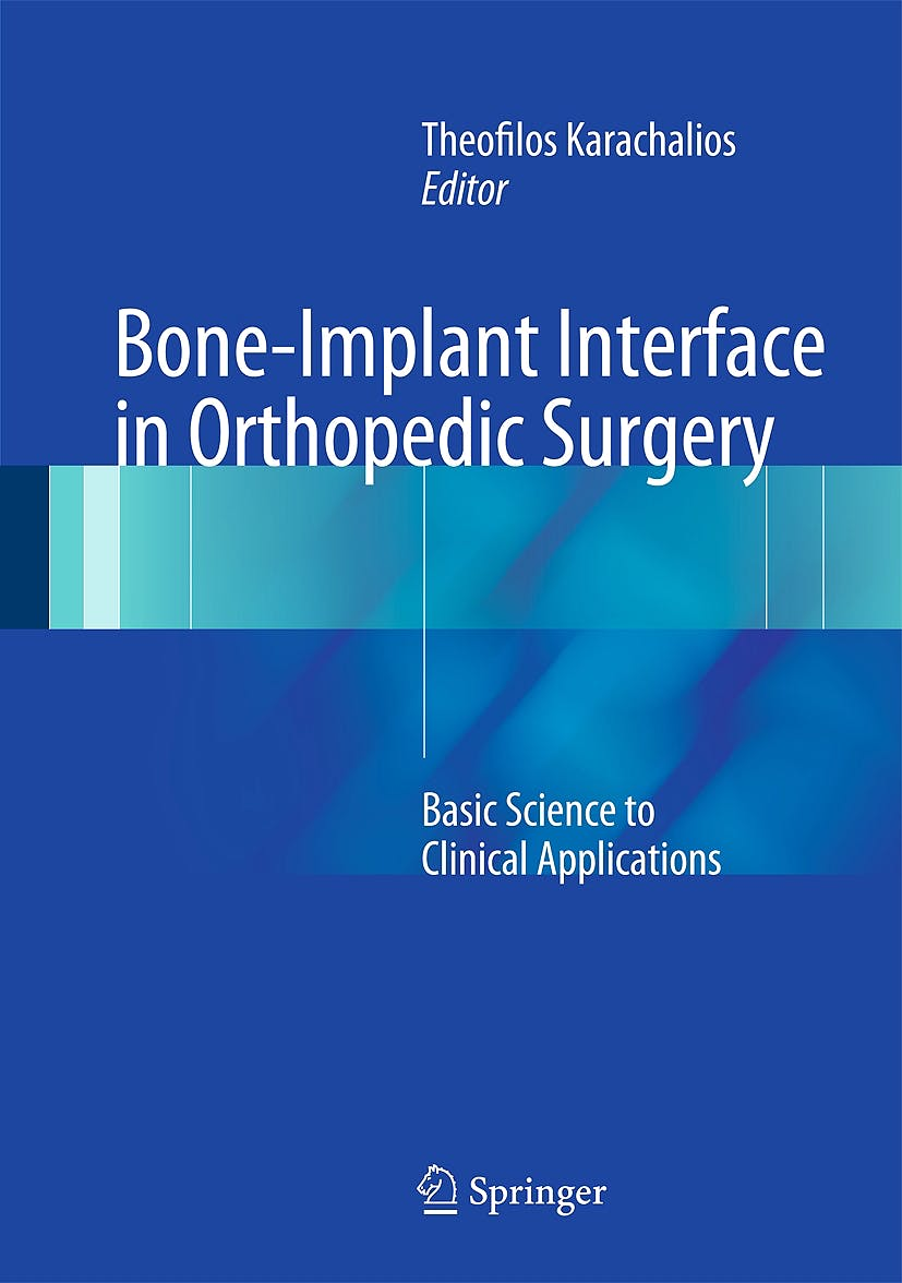 Portada del libro 9781447154082 Bone-Implant Interface in Orthopedic Surgery. Basic Science to Clinical Applications