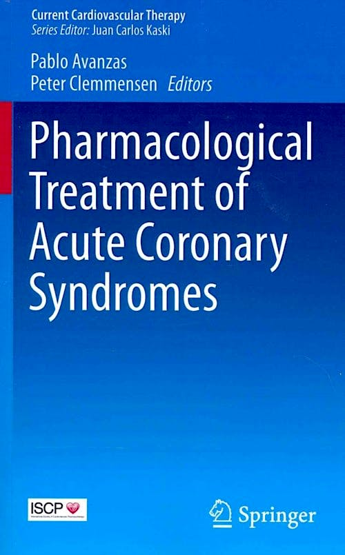 Portada del libro 9781447154235 Pharmacological Treatment of Acute Coronary Syndromes (Current Cardiovascular Therapy)
