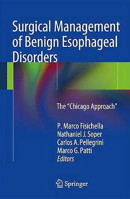 Portada del libro 9781447154839 Surgical Management of Benign Esophageal Disorders. the Chicago Approach