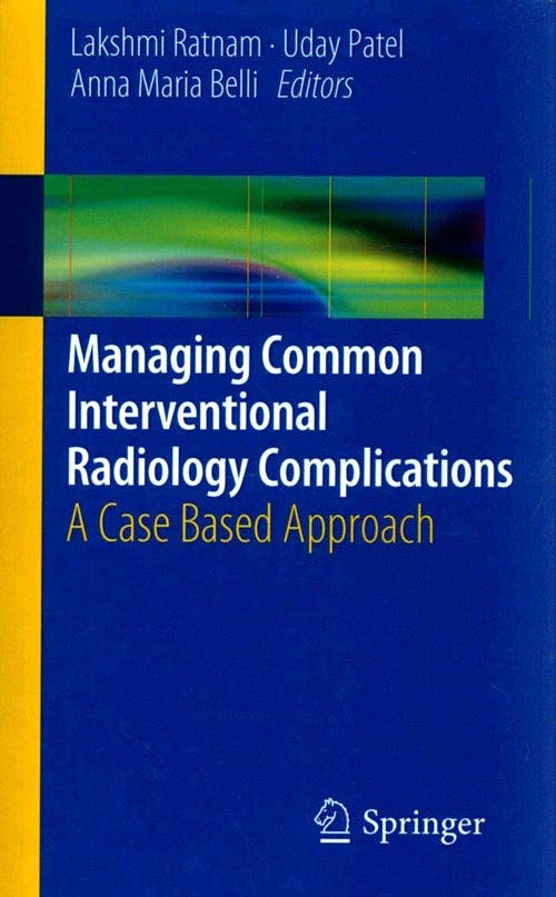 Portada del libro 9781447155010 Managing Common Interventional Radiology Complications. a Case Based Approach