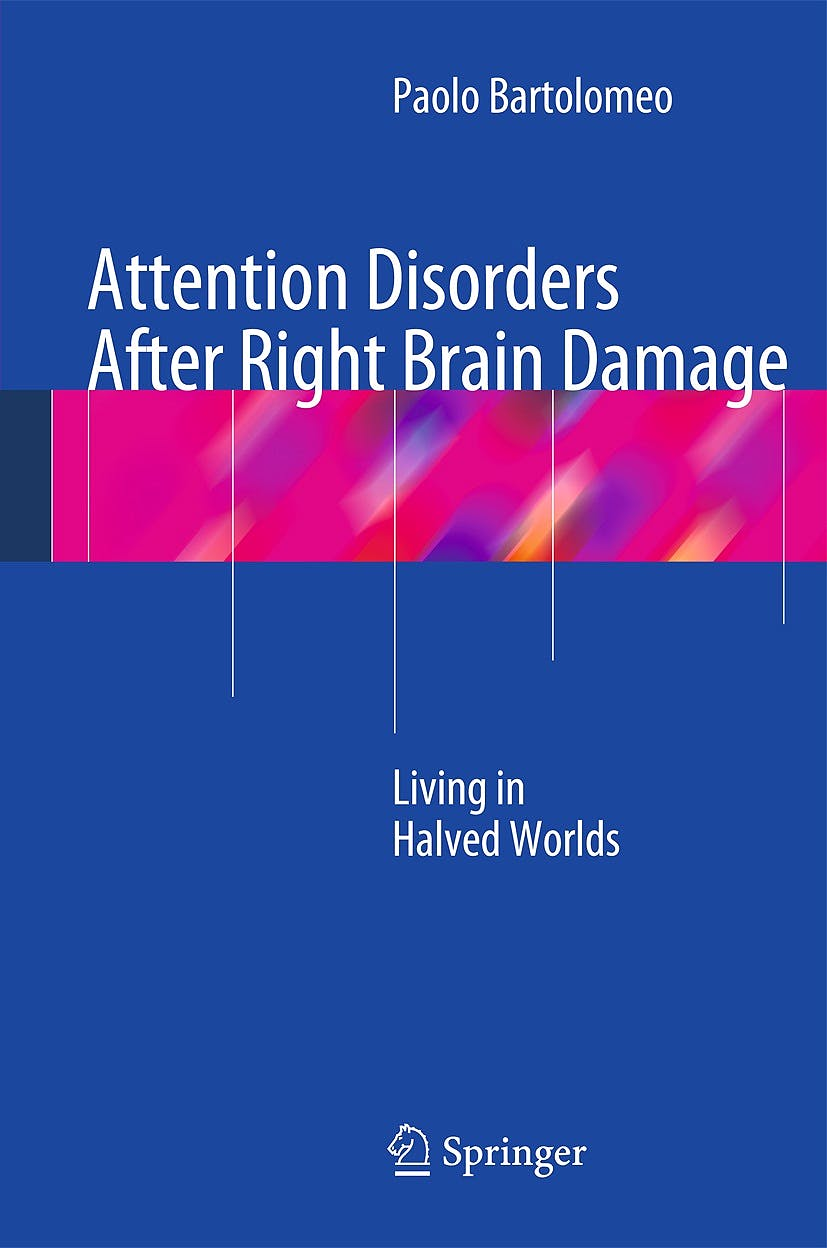 Portada del libro 9781447156482 Attention Disorders after Right Brain Damage. Living in Halved Worlds