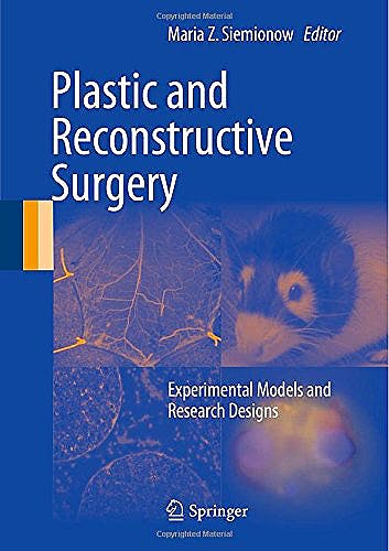 Portada del libro 9781447163343 Plastic and Reconstructive Surgery. Experimental Models and Research Designs