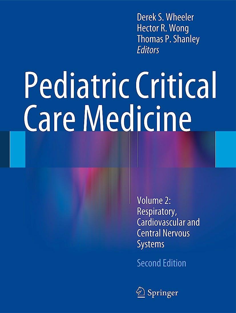 Portada del libro 9781447163558 Pediatric Critical Care Medicine, Vol. 2: Respiratory, Cardiovascular and Central Nervous Systems