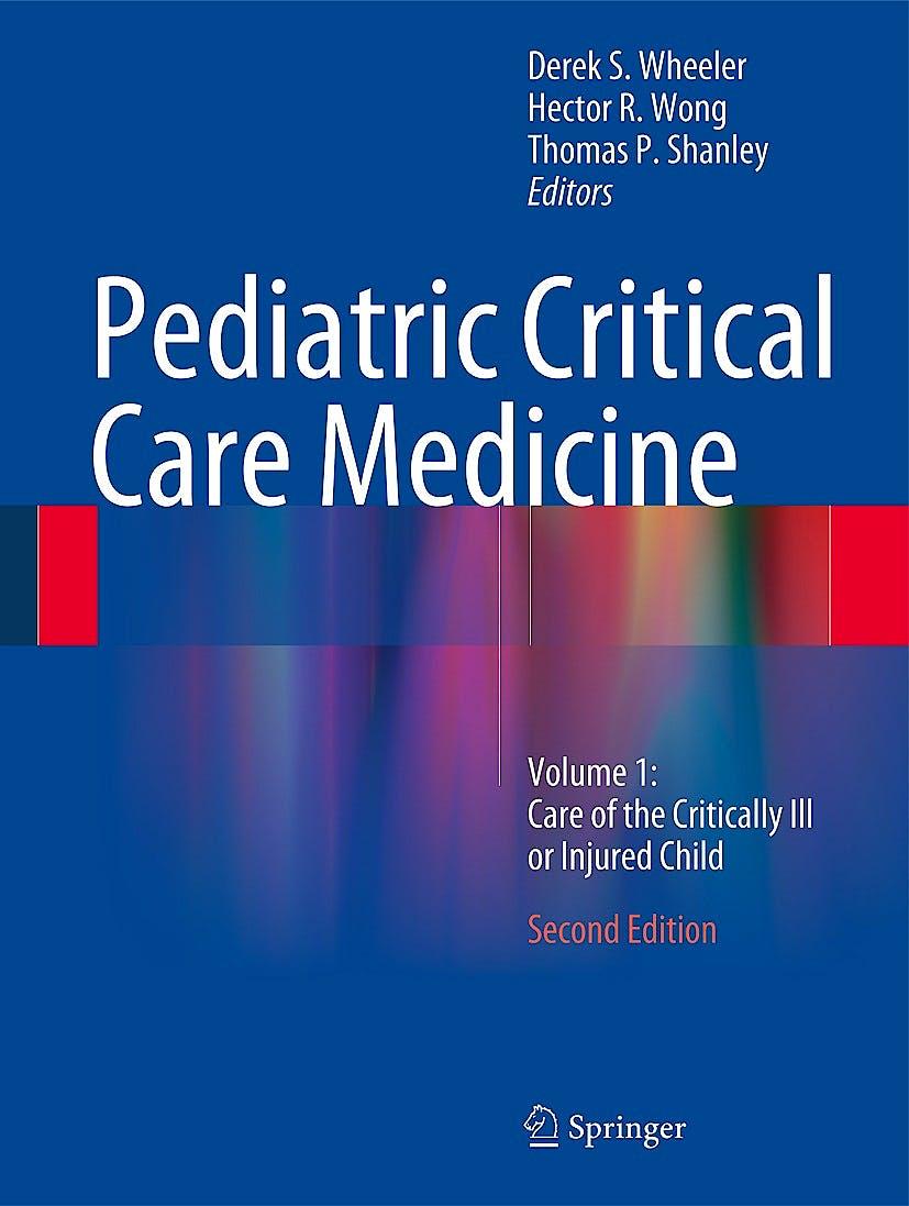 Portada del libro 9781447163619 Pediatric Critical Care Medicine, Vol. 1: Care of the Critically Ill or Injured Child