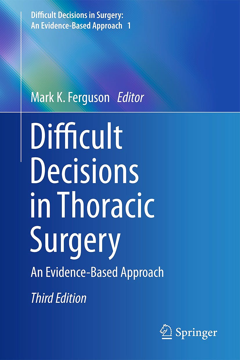Portada del libro 9781447164036 Difficult Decisions in Thoracic Surgery. an Evidence-Based Approach (Difficult Decisions in Surgery: An Evidence-Based Approach, Vol. 1)