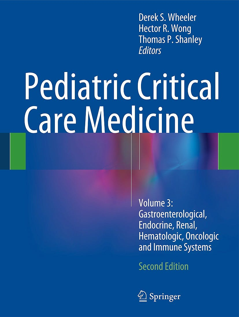 Portada del libro 9781447164159 Pediatric Critical Care Medicine, Vol. 3: Gastroenterological, Endocrine, Renal, Hematologic, Oncologic and Immune Systems