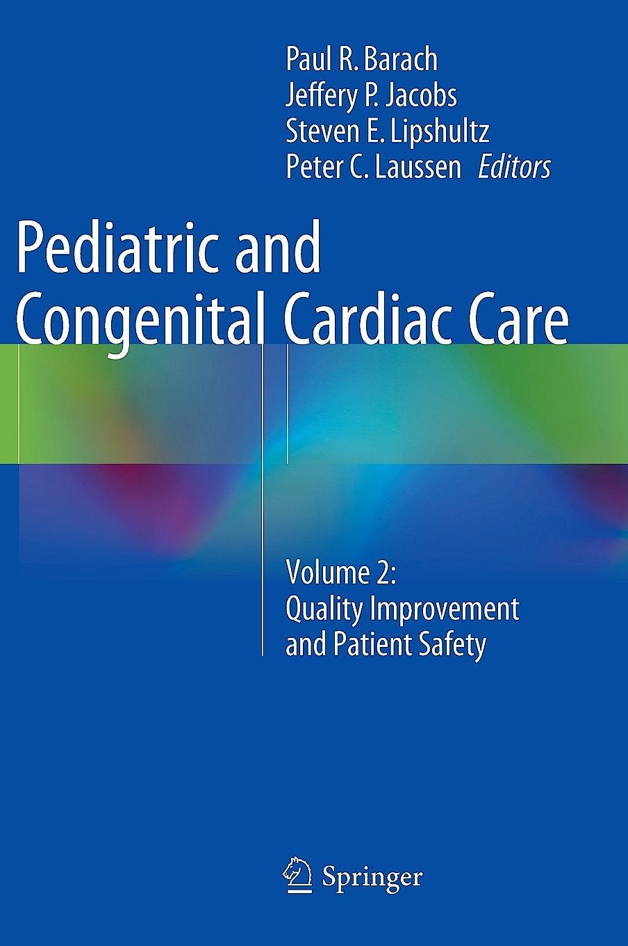 Portada del libro 9781447165651 Pediatric and Congenital Cardiac Care, Vol. 2: Quality Improvement and Patient Safety
