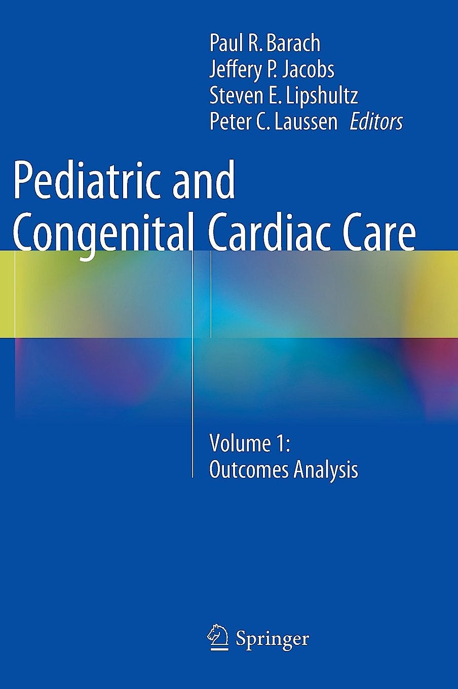 Portada del libro 9781447165866 Pediatric and Congenital Cardiac Care, Vol. 1: Outcomes Analysis