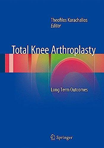Portada del libro 9781447166597 Total Knee Arthroplasty. Long Term Outcomes